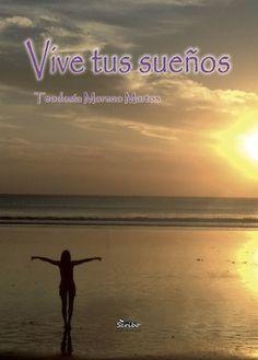 Vive tus sueños – Teodosia Moreno