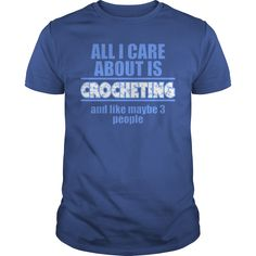 All I care about is crocheting