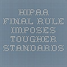 HIPAA Final Rule imposes tougher standards