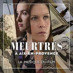 Original Television Soundtrack (OST) to the series Meurtres a Aix-en-Provence (2017). Music composed by Fred Porte.    Meurtres a Aix-en-Provence Soundtrack by #FredPorte #MeurtresA #soundtrack #series #film #EndemolFiction