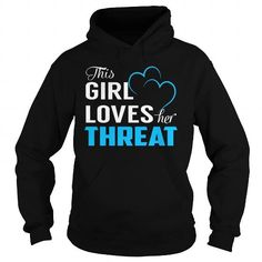 THIS GIRL LOVES HER THREAT - LAST NAME, SURNAME T-SHIRT T-SHIRTS, HOODIES, SWEATSHIRT (39.99$ ==► Shopping Now)