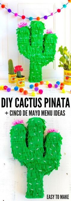 CINCO DE MAYO RECIPES + DIY CACTUS PINATA