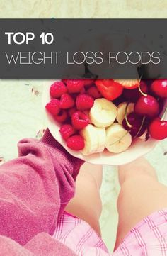 Here are 10 weight loss foods