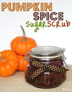Pumpkin Spice Sugar Scrub...because I'm obsessed with pumpkin spice anything!