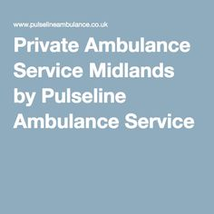Private Ambulance Service Midlands by Pulseline Ambulance Service Ambulance, Website
