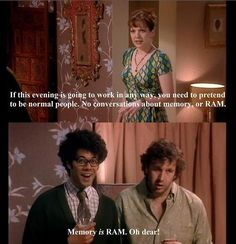 "When hosting events with colleagues, be prepared in advance. | How To Get Through Your Work Day, As Told By ""The IT Crowd"""