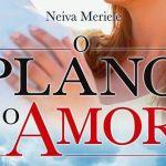 O Plano é o Amor, de Neiva Meriele – Giz Editorial
