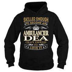 Ambulancier Dea Skilled Enough Job Title TShirt