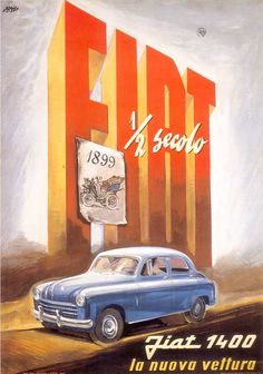 Fiat El Nuevo Coche, Fiat's all new post WW II 1400 model design, commemorated by Mario Bazzi In the background is a poster of the first Fiat built in Vintage Advertising Signs, Vintage Advertisements, Vintage Ads, Vintage Prints, Old Posters, Art Deco Posters, Poster Vintage, Vintage Travel Posters, Fiat 500 Pop