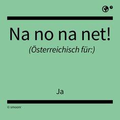 Österreichisch für: Ja