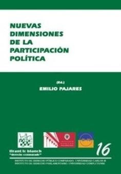 Nuevas dimensiones de la participación política : III Jornadas Internacionales de Derecho Constitucional : Brasil, Italia, España, [Segovia y La Granja, 2010] / Pasquale Costanzo ... [et al.] - 2015