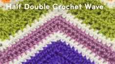 Half Double Crochet Waves This Half Double Crochet Wave pattern is part of The Stitch is Right Wave Game. It's
