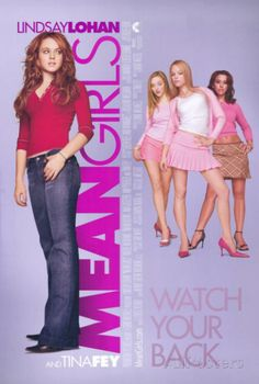 Mean Girls *Comedy by Tina Fey (based on the book by Rosalind Wiseman) -- starring Lindsay Lohan, Rachel McAdams, Tina Fey, & Amy Poehler Lindsay Lohan, Beau Film, Amy Poehler, See Movie, Movie Tv, Movie Blog, Movie List, The Bloodhound Gang, Girl Posters