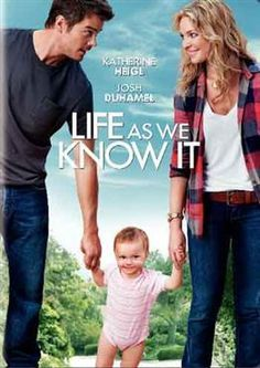 Life as we know it, great movie! Katherine Heigl - Josh Duhamel