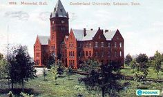 A beautiful old postcard of Memorial Hall, Cumberland University, Lebanon, TN, where I earned my undergraduate degree. Cumberland College, Cumberland University, University Of Tennessee, Lebanon Tennessee, Community Events, Old Postcards, Nashville, Cool Pictures, History