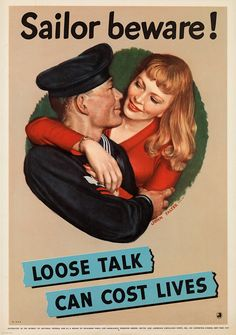 """Sailor Beware, Loose Talk Can Cost Lives"" ~ WWII poster, ca. 1942, that once again villifies women as a bad influence on soldiers."