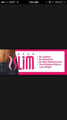 Plexus Slim Plexus Slim  Pour it into water, shake it, drink it, & lose that unwanted weight www.plexusslim.com/elexiajackson #272196 or www.facebook.com/plexusslimbyelexia