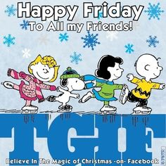 Happy Friday to all my friends! --Peanuts Gang/Snoopy, Charlie Brown, et al. Images Snoopy, Snoopy Pictures, Tgif Pictures, Charlie Brown Quotes, Charlie Brown And Snoopy, Peanuts Cartoon, Peanuts Snoopy, Snoopy Love, Snoopy And Woodstock