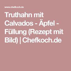 Truthahn mit Calvados - Äpfel - Füllung (Rezept mit Bild)   Chefkoch.de