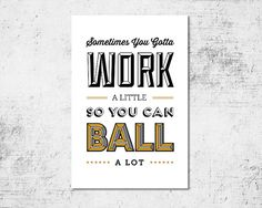 BUY 2 GET 1 FREE Typography Print, Quote Print, Parks and Rec, Tom Haverford, Balling Wall Decor, Black Gold - Work A Little (5x7)