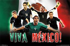 Mexico Soccer Team | Mexico National Soccer Team Viva Mexico World Cup 2014 Wall Poster ...