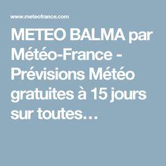 METEO BALMA par Météo-France - Prévisions Météo gratuites à 15 jours sur toutes…
