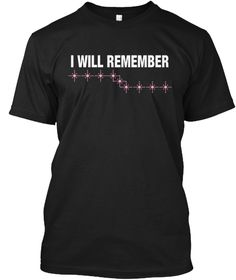 I Will Remember Black T-Shirt Front
