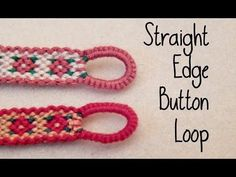 Button Loop Buckle Straight Edge How To // Friendship Bracelets //¦ The Corner…