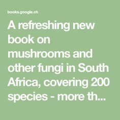 Mushrooms and Other Fungi in South Africa