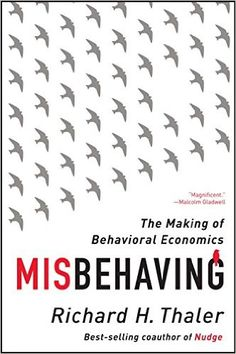 Misbehaving: The Making of Behavioral Economics: Richard H. Thaler: 9780393352795: Amazon.com: Books