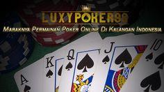 Maraknya permainan poker online di kalangan indonesia yang dapat anda akses dengan mudah untuk bermain poker online uang asli indonesia rupiah dengan aman.
