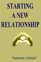 Starting A New Relationship, an ebook by Nauman Ashraf at Smashwords