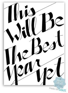 FREE printable New Year's Eve Quote: Best year yet printable --- nice connection of letters
