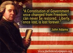 John Adams Quote, Liberty Once Lost is Lost Forever