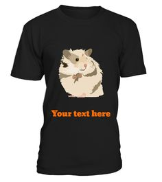 """# Cute Hamster with personal Text .  Special Offer, not available anywhere else!      Available in a variety of styles and colors      Buy yours now before it is too late!      Secured payment via Visa / Mastercard / Amex / PayPal / iDeal      How to place an order            Choose the model from the drop-down menu      Click on """"Buy it now""""      Choose the size and the quantity      Add your delivery address and bank details      And that's it!"""