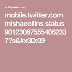 mobile.twitter.com mishacollins status 901230675554062337?s=09