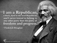 """""""I am a Republican, a black, dyed in the wool Republican, and I never intend to belong to any other party than the party of freedom and progress. Republican Quotes, Political Quotes, Republican Girl, Conservative Quotes, Conservative Politics, True Quotes, Great Quotes, Inspirational Quotes, Founding Fathers Quotes"""