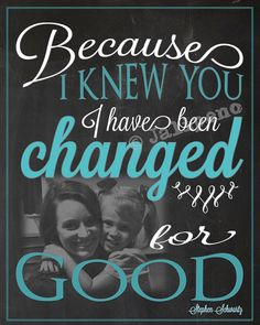 """I Have Been Changed For Good"" Printable Personalized CUSTOM Photo Teal Wall Art by Jalipeno from the Broadway musical ""Wicked"" song ""For Good"": ""Because I knew you, I have been changed for good."" It's the perfect, personalized gift for a teacher, professor, dance teacher, coach, bridesmaid, co-worker, boss, assistant, friend, etc. and for so many occasions - retirement, thank you, moving away, graduation, end of season, etc. Check the shop for more colors and Wicked quotes!"