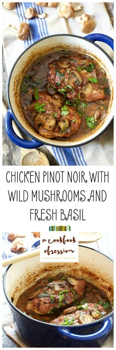 Chicken Pinot Noir with Wild Mushrooms and Fresh Basil is the perfect dish to transition from summer to fall.