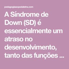 A Síndrome de Down (SD) é essencialmente um atraso no desenvolvimento, tanto das funções motoras do corpo, como das funções mentais. Um bebê com SD é molinho… Down Syndrome Baby, Games For Children, Overhead Press, 5 Years, Early Education