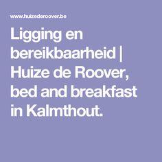 Ligging en bereikbaarheid | Huize de Roover, bed and breakfast in Kalmthout.