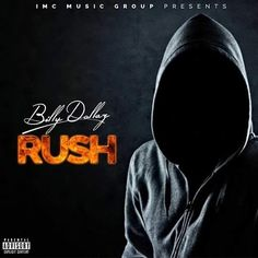 """Check Out The New release by Billy Dollaz, called """"Rush"""""""
