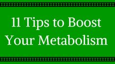 11 Tips to Boost Your Metabolism #fitness
