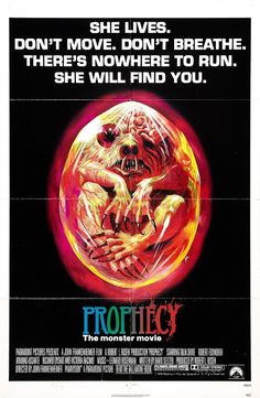 Prophecy starring Talia Shire, Robert Foxworth, Armand Assante, and Richard Dysart; directed by John Frankenheimer Horror Movie Posters, Cinema Posters, Sci Fi Movies, Scary Movies, Fantasy Movies, Halloween Movies, Top Movies, Action Movies, Armand Assante