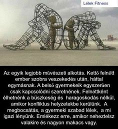 One of the most powerful art pieces from Burning Man: A sculpture of 2 adults after a disagreement, - lisegottlieb Quotes To Live By, Me Quotes, Beloved Quotes, Yoga Quotes, People Quotes, Wisdom Quotes, Powerful Art, Burning Man, Oeuvre D'art