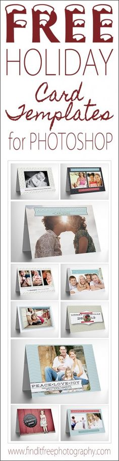 These are so cute! I can just change the date to 2014 and good to go...FREE! Free Photoshop Holiday Card Templates from Find it FREE Photography!