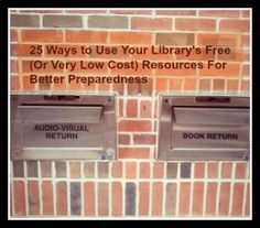 25 Ways To Use Your Library's Free Resources For Better Preparedness - Survival Mom