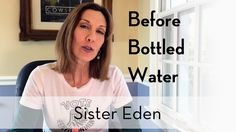 Lori reminisces about the time BBW - Before Bottled Water.