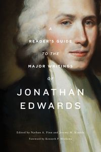This reader's guide provides an entryway into the major writings of Edwards, offering key background information, concise summaries, strategies for reading, and applications for the modern reader. Cedarville University, Michael Lucas, Union University, Divinity School, International University, Great Awakening, Church History, Colonial America, Christian Life
