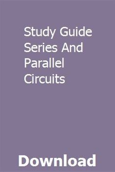 Study Guide Series And Parallel Circuits Series Parallel Circuits Study Ohms Law